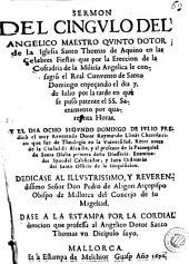 Sermon del Cingno del Angélico maestro...: Santo Thomas de Aquino en las... fiestas... por la creación de la Cofradia de la Milicia Angélica