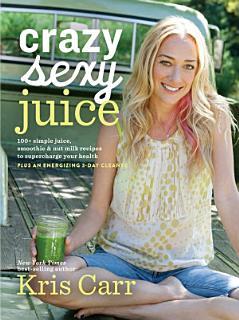 Crazy Sexy Juice Book