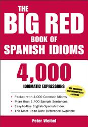 The Big Red Book Of Spanish Idioms 4 000 Idiomatic Expressions Book PDF