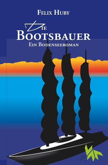 Die Bootsbauer   Ein Bodenseeroman PDF