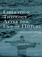 Liberation Theology after the End of History PDF