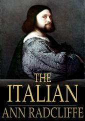 The Italian: Or the Confessional of the Black Penitents, a Romance