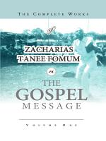 The Complete Works of Zacharias Tanee Fomum on the Gospel Message