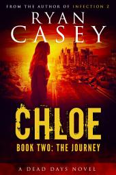 Chloe: The Journey (Chloe Zombie Apocalypse Series Book 2)