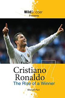Cristiano Ronaldo   The Rise of a Winner Book