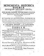 Monumenta historica Boemiae nusquam antehac edita. Collegit plurimis animadversionibus aerique incisis sigillis adornavit: Volume 6