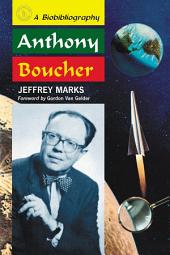 Anthony Boucher: A Biobibliography