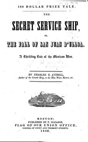 The Secret Service Ship  Or  The Fall of the Castle San Juan D Ulloa