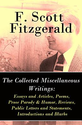 The Collected Miscellaneous Writings  Essays and Articles   Poems   Prose Parody   Humor   Reviews   Public Letters and Statements   Introductions and Blurbs PDF