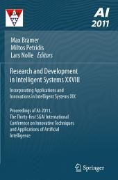 Research and Development in Intelligent Systems XXVIII: Incorporating Applications and Innovations in Intelligent Systems XIX Proceedings of AI-2011, the Thirty-first SGAI International Conference on Innovative Techniques and Applications of Artificial Intelligence