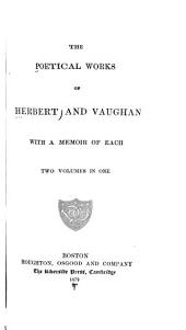The Poetical Works of Herbert and Vaughan: With a Memoir of Each, Volume 2