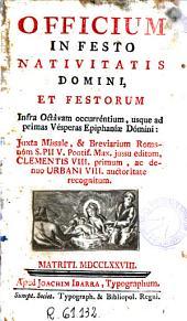 Officium in festo Nativitatis Domini et festorum infra octavam occurentium usque ad primas vesperas ...: juxta Missale & Breviarium romanum ...