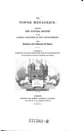 The Tower Menagerie: Comprising the Natural History of the Animals Contained in that Establishment (etc.) - London, Jennings 1829