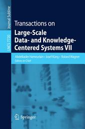 Transactions on Large-Scale Data- and Knowledge-Centered Systems VII