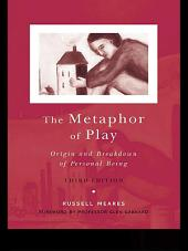 The Metaphor of Play: Origin and Breakdown of Personal Being, Edition 3
