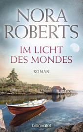 Im Licht des Mondes: Roman