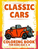 Classic Cars Coloring Book for Kids Age 2-4