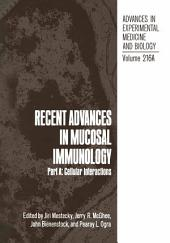 Recent Advances in Mucosal Immunology: Part A: Cellular Interactions