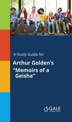 A Study Guide for Arthur Golden's