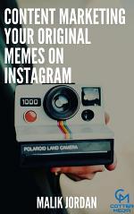 Content Marketing Your Original Memes on Instagram