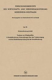Trocknen von Wäschestoffen: II. Kontakttrocknung: Untersuchungen über den Trockenvorgang und die Wäschebeanspruchung bei der Kontakttrocknung
