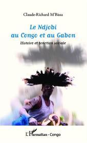 Le Ndjobi au Congo et au Gabon: Histoire et fonction sociale