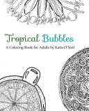 Tropical Bubbles a Coloring Book for Adults