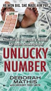Unlucky Number: The Murder of Lottery Winner Abraham Shakespeare