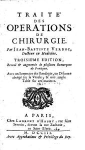 Traite des operations de chirurgie. 3. ed. revue et augmentee (etc.)