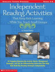Independent Reading Activities That Keep Kids Learning While You Teach Small Groups Book PDF