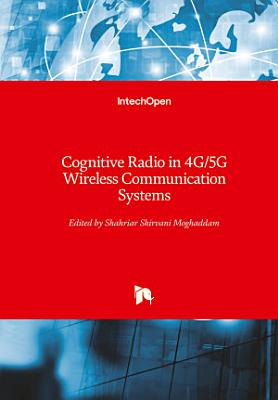 Cognitive Radio in 4G/5G Wireless Communication Systems