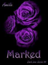 Marked ('Dark Love' series #4)
