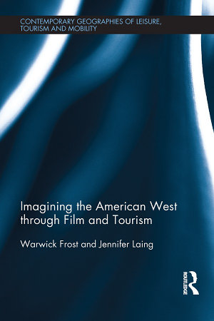 Imagining the American West through Film and Tourism PDF