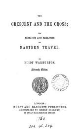 The crescent and the Cross; or, Romance and realities of Eastern travel