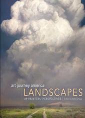 Art Journey America Landscapes: 89 Painters' Perspectives
