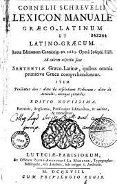 Cornelii Schrevelii Lexicon manuale graeco-latinum et latino-graecum, juxta editionem Cantabrig. an. 1685, opera Josephi Hill. Ad calcem adjecta sunt Sententiae graeco-latinae...