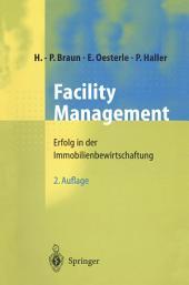 Facility Management: Erfolg in der Immobilienbewirtschaftung, Ausgabe 2
