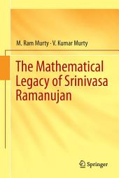The Mathematical Legacy of Srinivasa Ramanujan