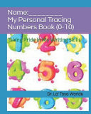 My Personal Tracing Numbers Book (0-10)