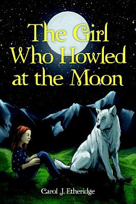 The Girl Who Howled at the Moon
