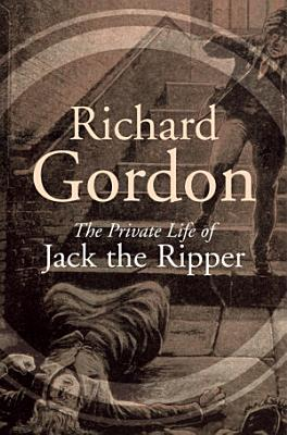 The Private Life Of Jack The Ripper PDF