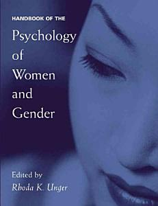 Handbook of the Psychology of Women and Gender Book