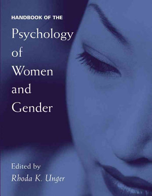 Handbook of the Psychology of Women and Gender
