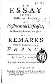 An Essay on the Different Causes of Pestilential Diseases, and how They Become Contagious: With Remarks Upon the Infection Now in France