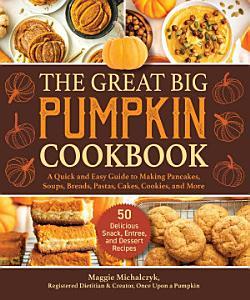 The Great Big Pumpkin Cookbook