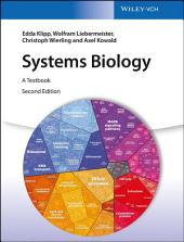 Systems Biology: A Textbook, Edition 2