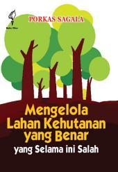 Mengelola Lahan Hutan Yang Benar Yang Selama Ini Salah