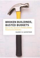 Broken Buildings  Busted Budgets PDF