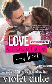 Love, Chocolate, and Beer: (Cactus Creek, Book 1: Luke & Dani)
