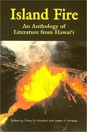 Island Fire: An Anthology of Literature from Hawaií